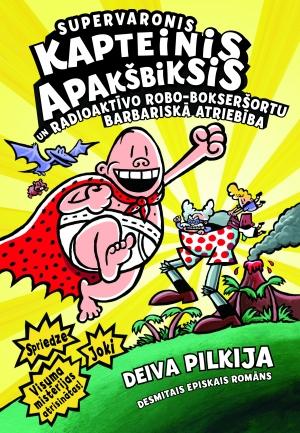 Supervaronis Kapteinis Apakšbiksis un radioaktīvo robo-bokseršortu barbariskā atriebība